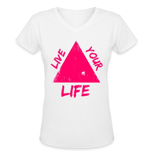 Live Your Live V-Neck - Women's V-Neck T-Shirt