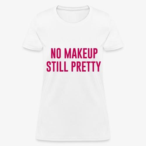 STILL PRETTY-PINK - Women's T-Shirt