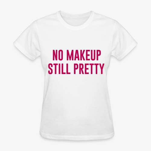 STILL PRETTY-PINK - Women's T-Shirt