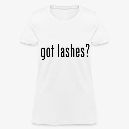 GOT LASHES? - Women's T-Shirt