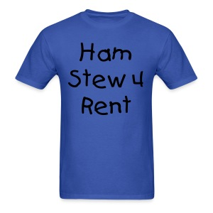 Ol' Bum-Bum - Ryan's Ham Stew 4 Rent T-Shirt (Mens) - Men's T-Shirt