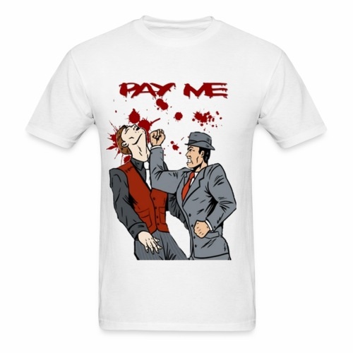 Pay me - Men's T-Shirt