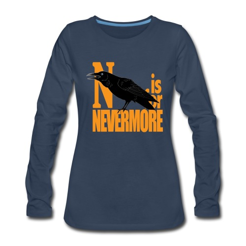 N is for Nevermore Long Sleeve - Women's Premium Long Sleeve T-Shirt