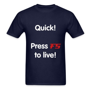 F5 to live [Men's] - Men's T-Shirt