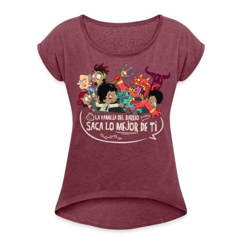 SACA LO MEJOR DE TI - Women's Roll Cuff T-Shirt