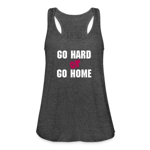 go hard or go home women's flowy tank - Women's Flowy Tank Top by Bella