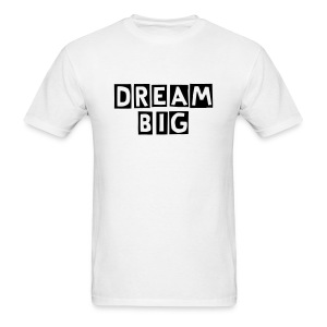 dream big tshirt - Men's T-Shirt
