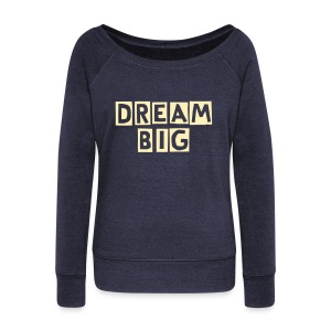 dream big off the shoulder sweatshirt - Women's Wideneck Sweatshirt