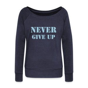 never give up off the shoulder sweatshirt - Women's Wideneck Sweatshirt