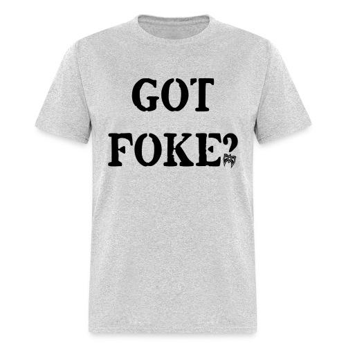 Ultimate Warrior Got Foke? Shirt - Men's T-Shirt
