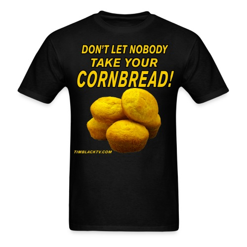 Don't Let Nobody Take Your Cornbread 2.0 - Mens - Men's T-Shirt