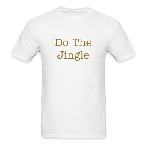 Do The Jingle Tee-Shirt - Men's T-Shirt