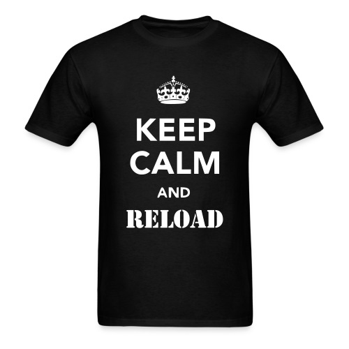 Keep Calm and Reload - Men's T-Shirt