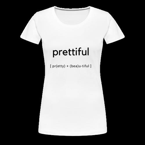 PRETTIFUL - Women's Premium T-Shirt