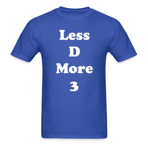 Motivation Series: More 3 Less D - Men's T-Shirt