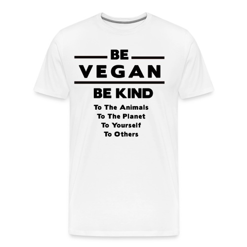 be vegan be kind - Men's Premium T-Shirt