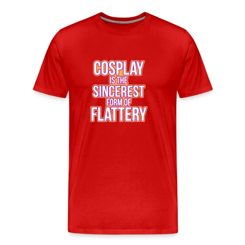 Cosplay is the sincerest form of flattery - Men's Premium T-Shirt