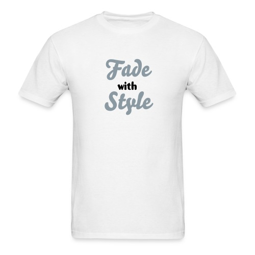 Fade with Style - Men's T-Shirt