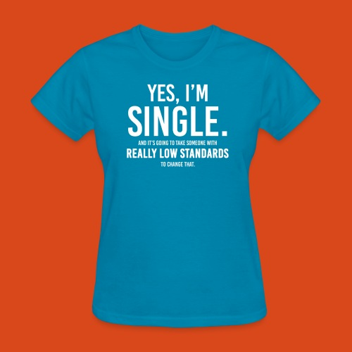 Yes, I'm Single. (Ladies') - Women's T-Shirt
