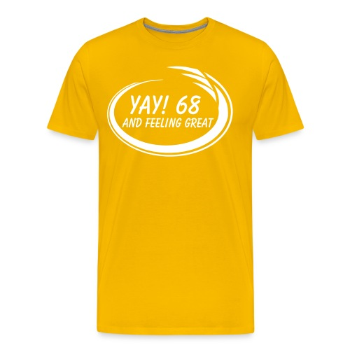 Yay! 68 Great - Men's Premium T-Shirt