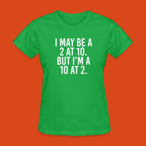 I'm a 10 at 2! (Ladies') - Women's T-Shirt