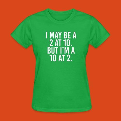 I'm a 10 at 2! (Ladies') - Women's T-Shirt