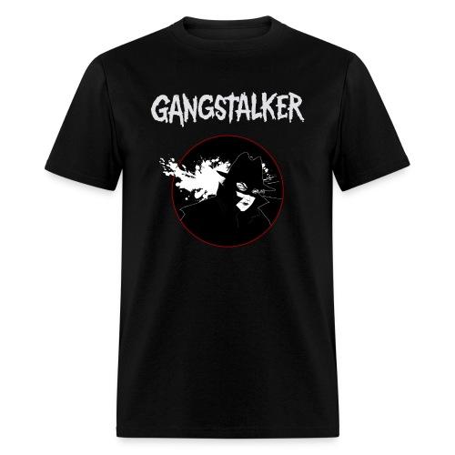 Gang stalkers shirt - XUH Design - Men's T-Shirt