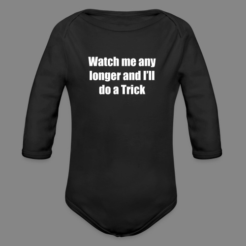 Do a Trick (Baby Bodysuit - Long Sleeve)  - Organic Long Sleeve Baby Bodysuit