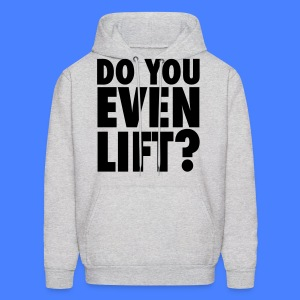 Do You Even Lift? Hoodies - stayflyclothing.com - Men's Hoodie