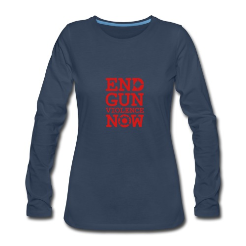 * END GUN VIOLENCE NOW !  *  - Women's Premium Long Sleeve T-Shirt