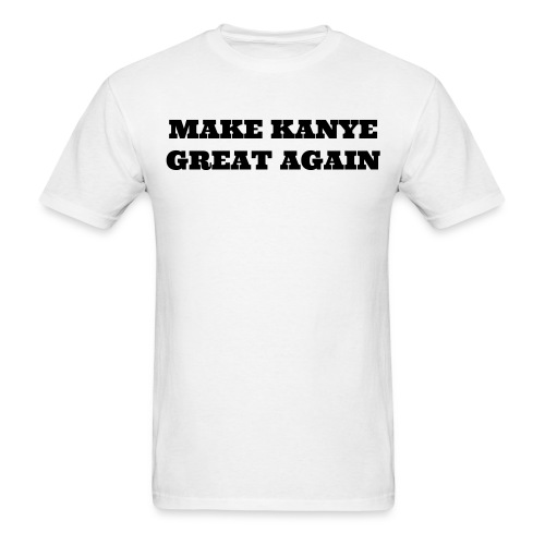 Make Kanye Great Again - Men's T-Shirt