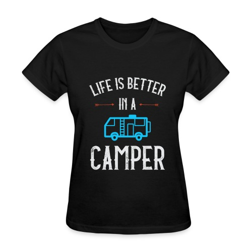 Life is Better in a Camper - Women's T-Shirt
