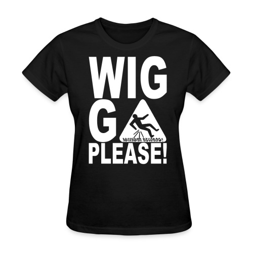 WiggaPlease! - Women's T-Shirt