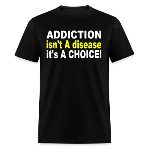 Addiction - Men's T-Shirt