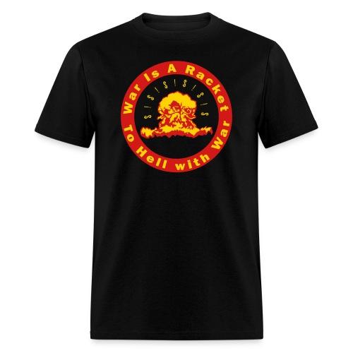 War Is A Racket - To Hell with War - Men's T-Shirt