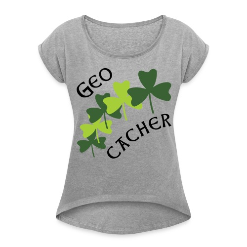 Geocacher Shamrocks - Women's Roll Cuff T-Shirt