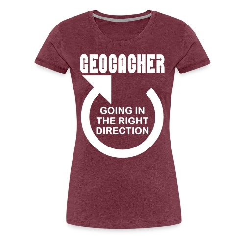Geocacher Right Direction White Text - Women's Premium T-Shirt