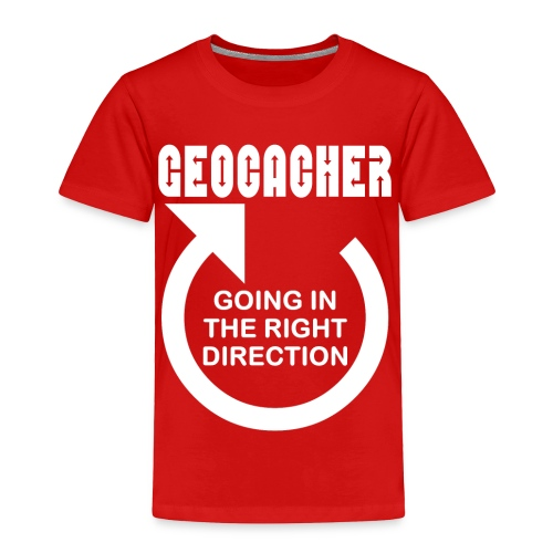 Geocacher Right Direction White Text - Toddler Premium T-Shirt