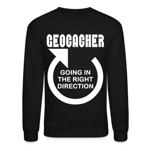 Geocacher Right Direction White Text - Crewneck Sweatshirt