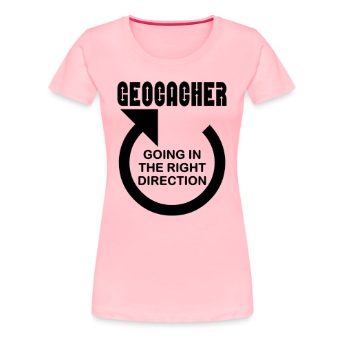 Geocacher Right Direction - Women's Premium T-Shirt