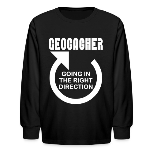 Geocacher Right Direction White Text - Kids' Long Sleeve T-Shirt