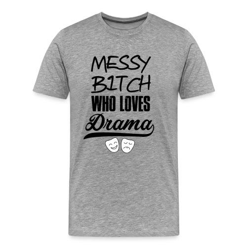 Messy Bitch - Men's - Men's Premium T-Shirt