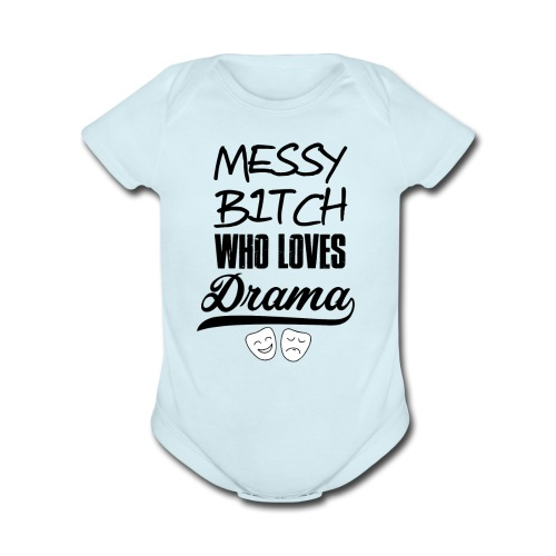Messy Bitch - Baby - Organic Short Sleeve Baby Bodysuit