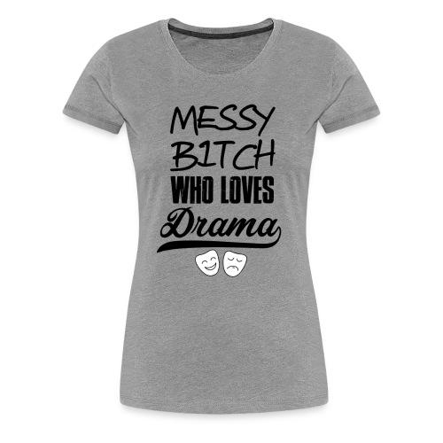Messy Bitch - Women's - Women's Premium T-Shirt