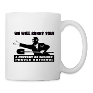 Mugs & Drinkware ~ Coffee/Tea Mug ~ We will Barry You! Obama with shovel