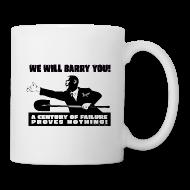 Mugs & Drinkware ~ Coffee/Tea Mug ~ We will Barry You! Obama with shovel