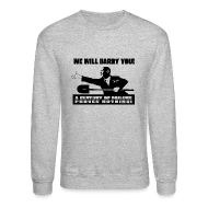 Long Sleeve Shirts ~ Crewneck Sweatshirt ~ We will Barry You! Obama with shovel