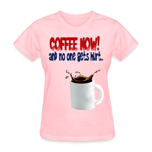 COFFEE NOW - Women's T-Shirt