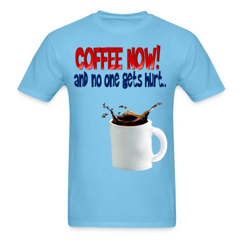 COFFEE NOW - Men's T-Shirt