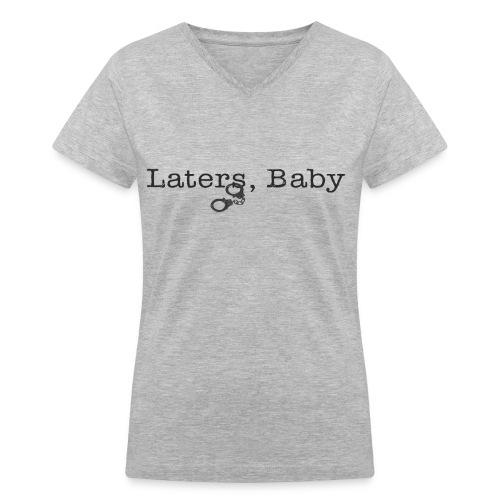 Later  - Women's V-Neck T-Shirt